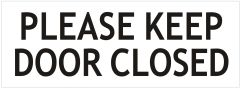 PLEASE KEEP DOOR CLOSED SIGN- PURE WHITE (ALUMINUM SIGNS 4X11)