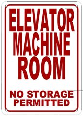 ELEVATOR MACHINE ROOM NO STORAGE PERMITTED SIGN (ALUMINUM SIGN SIZED 10X7)