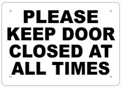 KEEP DOOR CLOSED SIGN - WHITE ALUMINUM (7X10)