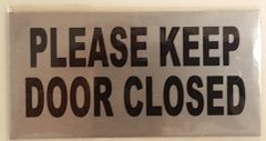 PLEASE KEEP DOOR CLOSED SIGN – BRUSHED ALUMINUM (2.5X5)