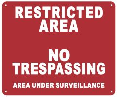 RESTRICTED AREA NO TRESPASSING AREA UNDER SURVEILLANCE SIGN (ALUMINUM SIGNS 10X12)