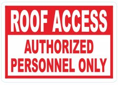 ROOF ACCESS AUTHORIZED PERSONNEL ONLY SIGN (THE ALUMINUM SIGNS 7X10)