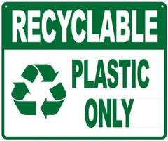 RECYCLABLE PLASTIC ONLY SIGN- WHITE BACKGROUND (ALUMINUM SIGNS 10X7)