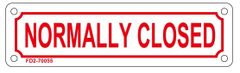 NORMALLY CLOSED SIGN (ALUMINUM SIGN SIZED 2X7)