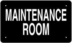MAINTENANCE ROOM SIGN (ALUMINUM 6x10)