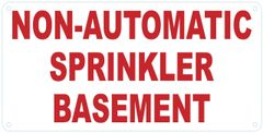 NON AUTOMATIC SPRINKLER BASEMENT SIGN (ALUMINUM SIGNS 6X12)