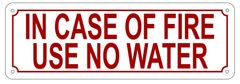 IN CASE OF FIRE USE NO WATER SIGN- REFLECTIVE !!! (ALUMINUM 4X12)