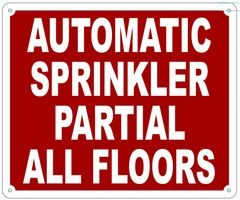 AUTOMATIC SPRINKLER PARTIAL ALL FLOORS SIGN- REFLECTIVE !!! (ALUMINUM 10X12)