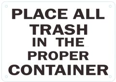PLACE ALL TRASH IN THE PROPER CONTAINER SIGN – ALUMINUM (ALUMINUM SIGNS 7X10)