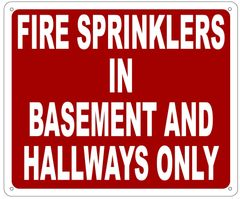 FIRE SPRINKLERS IN BASEMENT AND HALLWAYS ONLY SIGN- REFLECTIVE !!! (ALUMINUM 10X12)