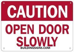 CAUTION OPEN DOOR SLOWLY SIGN (ALUMINUM SIGNS 7X10)