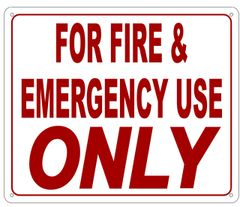 FOR FIRE AND EMERGENCY USE ONLY SIGN- REFLECTIVE !!! (ALUMINUM, 10X12)