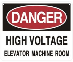 DANGER HIGH VOLTAGE ELEVATOR MACHINE ROOM SIGN (ALUMINUM SIGNS 10X12)