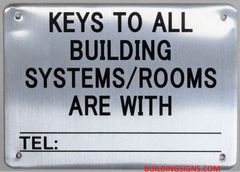 KEYS TO ALL BUILDING SYSTEMS/ ROOMS SIGN (ALUMINUM SIGNS 5X7)