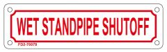 WET STANDPIPE SHUTOFF SIGN (ALUMINUM SIGN SIZED 2X7)