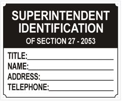 SUPERINTENDENT IDENTIFICATION OF SECTION 27 205 SIGN (ALUMINUM SIGNS 7X8.5)