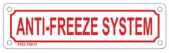 ANTI-FREEZE SYSTEM SIGN (ALUMINUM SIGN SIZED 2X7)