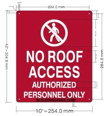 NO ROOF ACCESS AUTHORIZED PERSONNEL ONLY SIGN (ALUMINUM SIGNS 12X10)