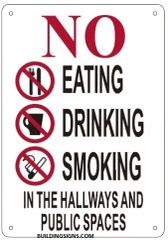 NO EATING DRINKING SMOKING IN THE HALLWAYS AND PUBLIC SPACES SIGN (ALUMINUM SIGNS 10X7)