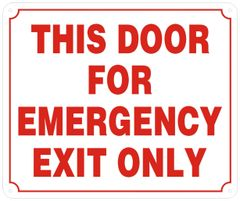 THIS DOOR FOR EMERGENCY EXIT ONLY SIGN- REFLECTIVE !!! (ALUMINUM SIGNS 10X12)