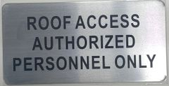 ROOF ACCESS AUTHORIZED PERSONNEL ONLY SIGN (ALUMINUM SIGNS 3.5X8)- The Mont Argent Line