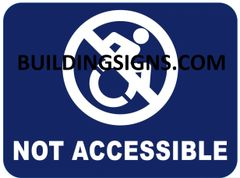 NOT ACCESSIBLE SIGN- BLUE BACKGROUND (ALUMINUM SIGNS 6X6)- The Pour Tous Blue LINE