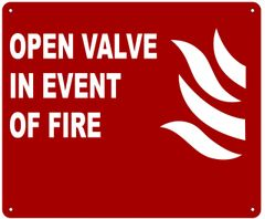 OPEN VALVE IN EVENT OF FIRE SIGN- REFLECTIVE !!! (ALUMINUM, 10''X12'')