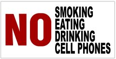 NO SMOKING NO EATING NO DRINKING NO CELL PHONES SIGN - PURE WHITE (6X12)