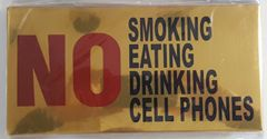NO SMOKING NO EATING NO DRINKING NO CELL PHONES SIGN – GOLD ALUMINUM (6X12)
