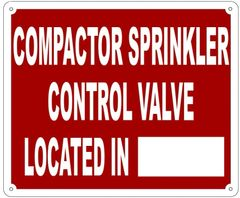 COMPACTOR SPRINKLER CONTROL VALVE LOCATED IN_ SIGN- REFLECTIVE !!! (ALUMINUM 10X12)