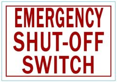 EMERGENCY SHUT-OFF SWITCH SIGN (ALUMINUM SIGN SIZED 3.5X5)