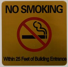 NO SMOKING WITHIN 25 FEET OF BUILDING ENTRANCE SIGN – GOLD ALUMINUM (ALUMINUM SIGNS 8X8)
