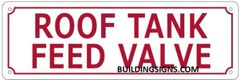 ROOF TANK FEED VALVE SIGN (ALUMINUM SIGNS 4X12)