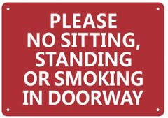 NO SITTING, NO STANDING, NO SMOKING IN THE DOORWAY SIGN (ALUMINUM SIGNS 7X10)