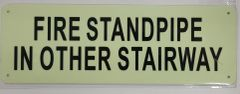 FIRE STANDPIPE IN OTHER STAIRWAY SIGN - PHOTOLUMINESCENT GLOW IN THE DARK SIGN (PHOTOLUMINESCENT ALUMINUM SIGNS 8X5)