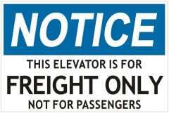 THIS ELEVATOR IS FOR FREIGHT ONLY NOT FOR PASSENGERS SIGN (ALUMINUM SIGNS 4X6)