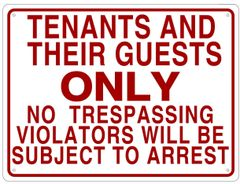 NO TRESPASSING EXCEPT FOR TENANTS AND THEIR GUESTS SIGN (ALUMINUM SIGN SIZED 12X16)