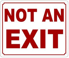 NOT AN EXIT SIGN (ALUMINUM SIGN SIZED 10X12)