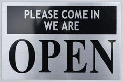 PLEASE COME IN WE ARE OPEN SIGN (ALUMINUM SIGNS 4X6)