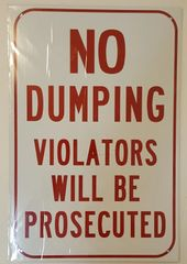 NO DUMPING VIOLATORS WILL BE PROSECUTED SIGN–WHITE ALUMINUM (18X12)