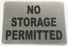 NO STORAGE PERMITTED SIGN - BRUSHED ALUMINUM (ALUMINUM SIGNS 7X10)- The Mont Argent Line