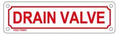 DRAIN VALVE SIGN (ALUMINUM SIGN SIZED 2X7)