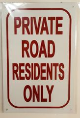 PRIVATE ROAD RESIDENTS ONLY SIGN– WHITE ALUMINUM (8X12)