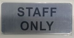 STAFF ONLY SIGN (ALUMINUM SIGNS 3.5X8)- The Mont Argent Line