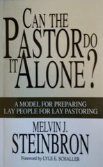 Can The Pastor Do It Alone? by Mel Steinbron