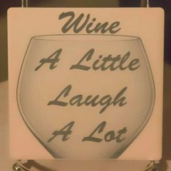 Wine A Little Laugh A Lot Sandstone Coaster