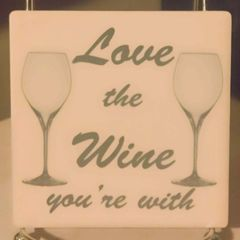 Love The Wine Your With Sandstone Coaster