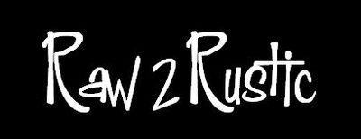 Raw 2 Rustic