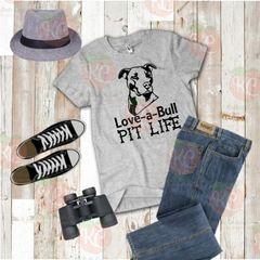 Love-a-Bull Pit Life tshirt
