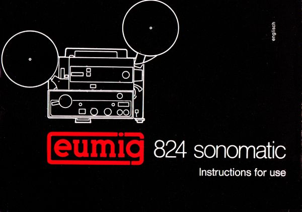 Instruction Manual: Eumig 824 Sonomatic Movie Projector